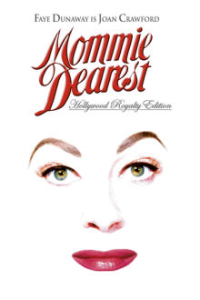 Mommie Dearest The Movie