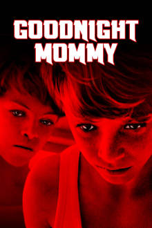 Goodnight Mommy The Movie