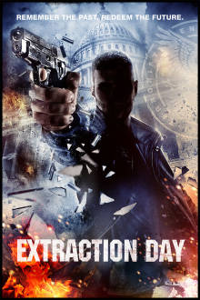 Extraction Day The Movie