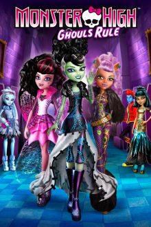Monster High: Ghouls Rule The Movie