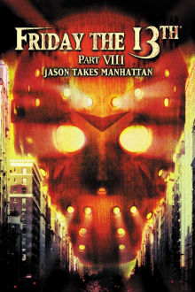 Friday the 13th Part VIII - Jason Takes Manhattan The Movie