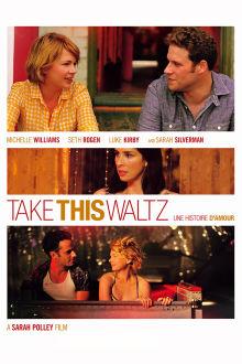 Take This Waltz : Une histoire d