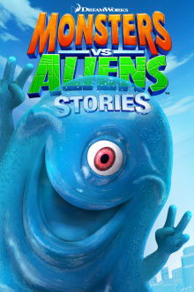 Dreamworks Monsters vs. Aliens Stories The Movie