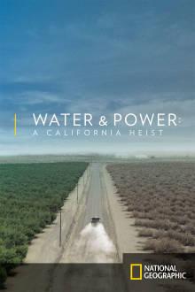 Water & Power: A Claifornia Heist The Movie