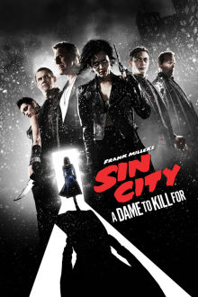 Sin City: A Dame to Kill For The Movie