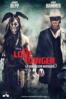 The Lone Ranger: Le justicier masqué The Movie