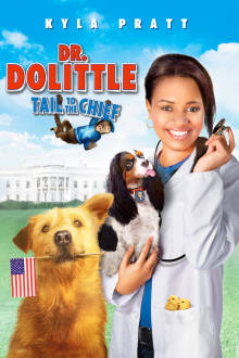 Dr. Dolittle: Tail to the Chief The Movie