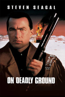 On Deadly Ground The Movie