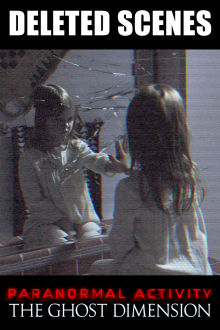 Paranormal Activity: The Ghost Dimension - Deleted Scenes The Movie