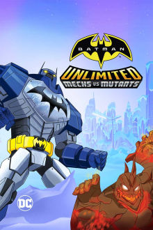 Batman Unlimited: Mechs vs. Mutants The Movie