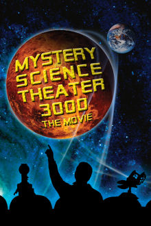 Mystery Science Theater 3000: The Movie The Movie