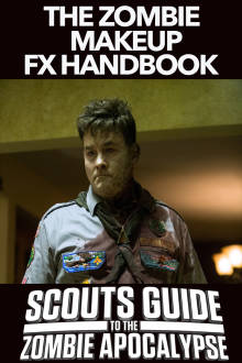 Scouts Guide To The Zombie Apocalypse - The Zombie Makeup FX Handbook The Movie