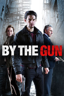 By the Gun The Movie