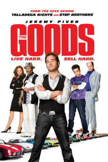 The Goods: Live Hard, Sell Hard The Movie