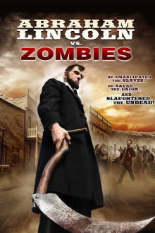 Abraham Lincoln vs. Zombies The Movie