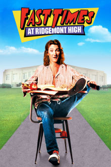 Fast Times At Ridgemont High The Movie
