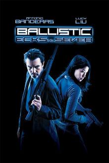 Ballistic: Ecks vs. Sever The Movie