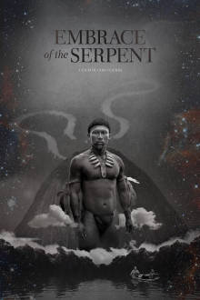 Embrace The Serpent The Movie