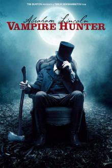 Abraham Lincoln: Vampire Hunter The Movie
