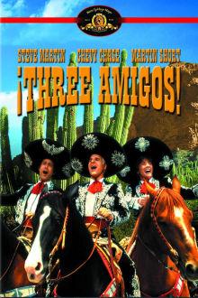 Three Amigos! The Movie