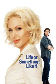 Life or Something Like It The Movie