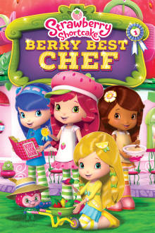 Strawberry Shortcake: Berry Best Chef The Movie