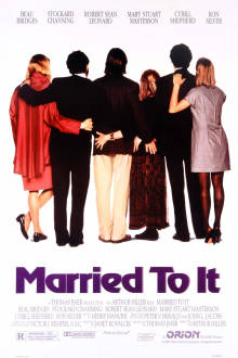 Married to It The Movie