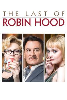 The Last of Robin Hood The Movie