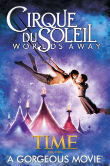 Cirque Du Soleil: Worlds Away The Movie