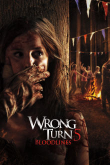 Wrong Turn 5: Bloodlines The Movie