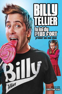 Billy Tellier: La loi du plus fort The Movie