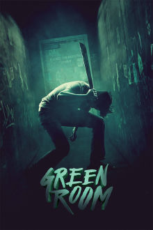 Green Room The Movie