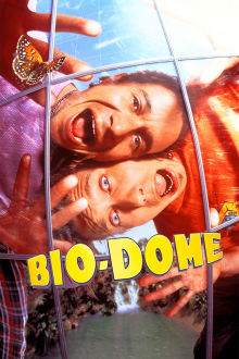 Bio-Dome The Movie