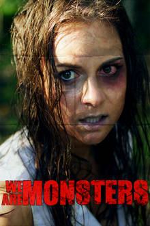 We Are Monsters The Movie