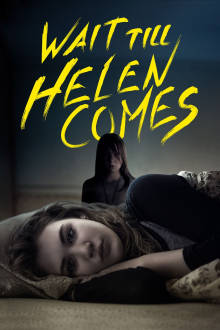 Wait Till Helen Comes The Movie