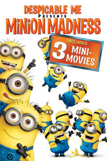 Despicable Me: Minion Madness The Movie