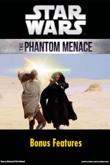Star Wars: The Phantom Menace Bonus Features The Movie
