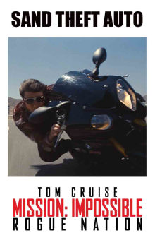 Mission: Impossible Rogue Nation - Sand Theft Auto The Movie