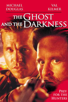 The Ghost and the Darkness The Movie