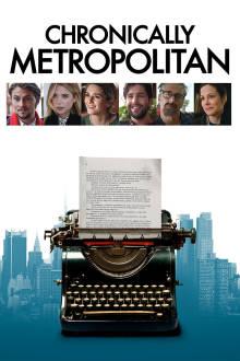 Chronically Metropolitan The Movie