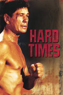 Hard Times The Movie
