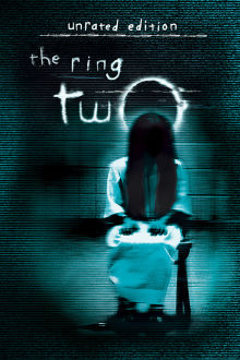 The Ring Two (Unrated) The Movie