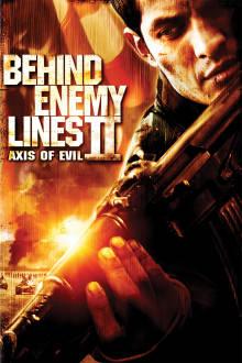 Behind Enemy Lines II: Axis of Evil The Movie