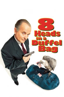 8 Heads in A Duffel Bag The Movie