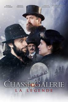 Chasse-Galerie : La légende The Movie