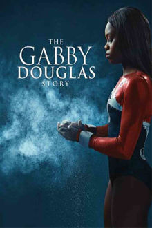 The Gabby Douglas Story The Movie