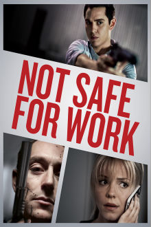 Not Safe For Work The Movie
