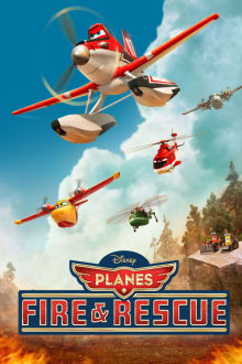 Planes: Fire and Rescue The Movie