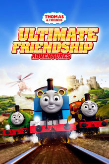 Thomas & Friends: Ultimate Friendship Adventures The Movie