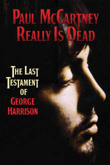 Paul McCartney Really is Dead: The Last Testament of George Harrison The Movie